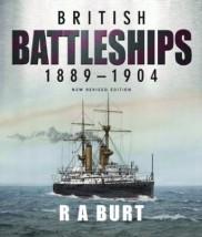 British Battleships 1889-1904 R. A. Burt