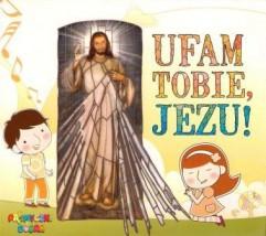 """PROMYCZKI """"Ufam Tobie, Jezu!"""""""