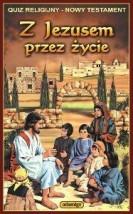 Z JEZUSEM PRZEZ ŻYCIE