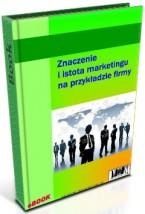 Znaczenie i istota marketingu na przykładzie firmy