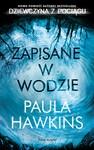 Zapisane w wodzie.  Paula Hawkins Paula Hawkins oprawa miękka