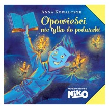 Opowieści nie tylko do poduszki Anna Kowalczyk