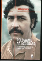 Polowanie na Escobara  Mark Bowden