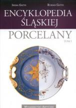 Encyklopedia Śląskiej Porcerlany Tom I