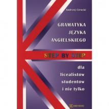 STEP BY STEP - Gramatyka języka angielskiego dla licealistów i student