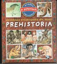 Obrazkowa encyklopedia dla dzieci Prehistoria